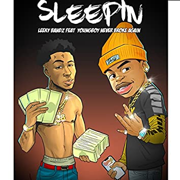 Sleepin (feat. YoungBoy Never Broke Again)