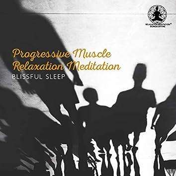 Progressive Muscle Relaxation Meditation: Blissful Sleep