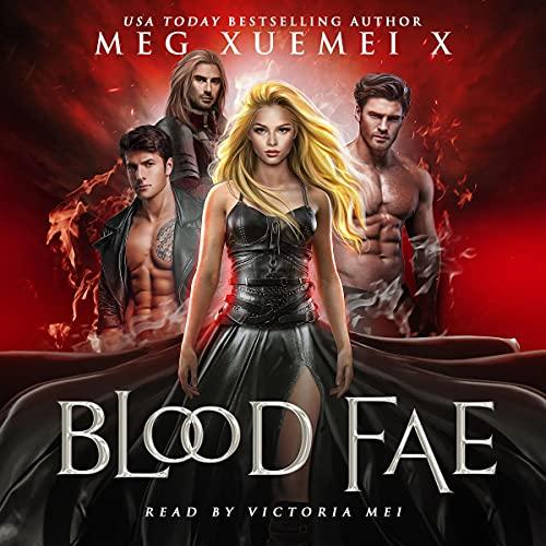 Blood Fae Audiobook By Meg Xuemei X cover art