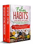 EATING HABITS: This book includes: Intuitive Eating and its Workbook: No more...