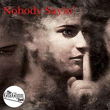 Nobody Sayin'