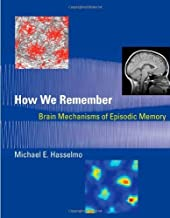 How We Remember: Brain Mechanisms of Episodic Memory by Michael E. Hasselmo (2011-10-28)