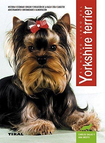 El Nuevo Libro del Yorkshire Terrier (Spanish Edition) by Ana Mesto Carlos Salas(2000-05)