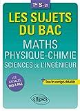 Maths - Physique-Chimie - Sciences de l'ingénieur - Terminale S-SI