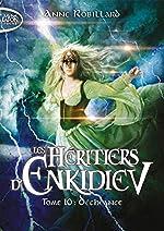 Les Héritiers d'Enkidiev - Tome 10 Déchéance (10) d'Anne Robillard