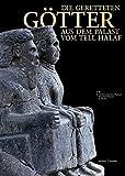 Die geretteten Götter aus dem Palast vom Tell Halaf: Für das Vorderasiatische Museum - Staaliche Museen zu Berlin