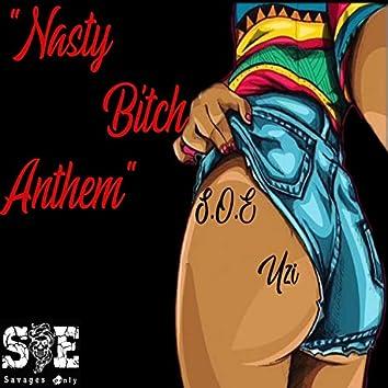 Nasty Bitch Anthem