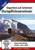 Giganten auf Schienen - Dampflokomotiven