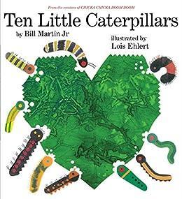 Ten Little Caterpillars by [Bill Martin, Lois Ehlert]