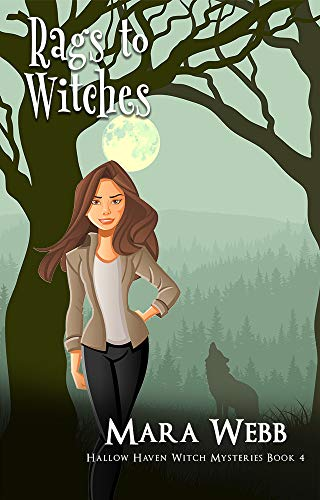 Rags to Witches (Hallow Haven Witch Mysteries Book 4) by [Mara Webb]