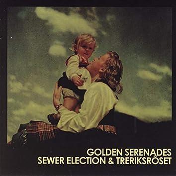 Golden Serenades / Sewer Election & Treriksröset