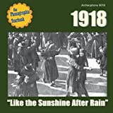 1918: Like the Sunshine After Rain by Various Artists (2013-10-08)