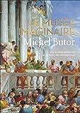 Le musée imaginaire de Michel Butor - 105 oeuvres décisives de la peinture occidentale