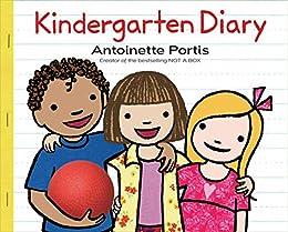 Kindergarten Diary by [Antoinette Portis]