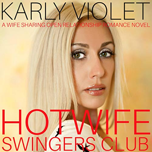 Hotwife Swingers Club Audiobook By Karly Violet cover art