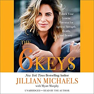 The 6 Keys     Unlock Your Genetic Potential for Ageless Strength, Health, and Beauty              Written by:                                                                                                                                 Jillian Michaels,                                                                                        Myatt Murphy - contributor                               Narrated by:                                                                                                                                 Jillian Michaels                      Length: 7 hrs and 18 mins     5 ratings     Overall 3.4