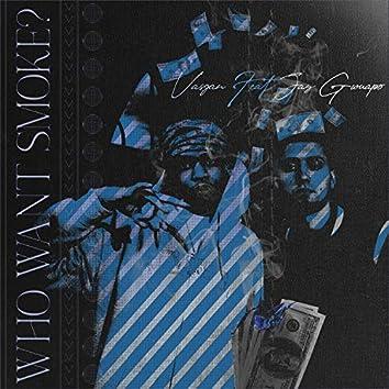 Who Want Smoke? (feat. Jay Gwuapo)