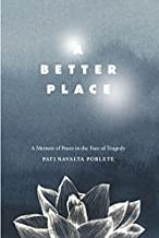 A Better Place: A Memoir of Peace in the Face of Tragedy