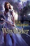 fantasy book reviews C.E. Murphy The Worldwalker 1. Truth Seeker 2. Wayfinder