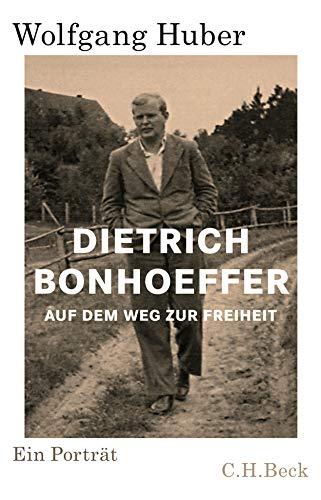 Dietrich Bonhoeffer: Auf dem Weg zur Freiheit