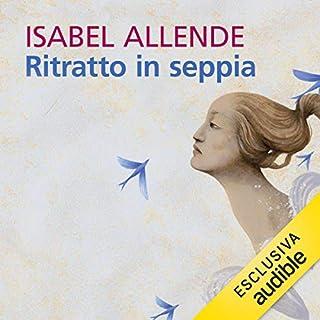 Ritratto in seppia                   Di:                                                                                                                                 Isabel Allende                               Letto da:                                                                                                                                 Anita Zagaria                      Durata:  14 ore e 19 min     113 recensioni     Totali 4,7