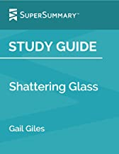 Study Guide: Shattering Glass by Gail Giles (SuperSummary)