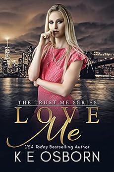 Love Me (The Trust Me Series Book 2) by [K E Osborn]