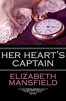 Her Heart's Captain by [Elizabeth Mansfield]