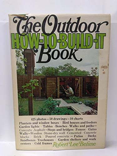 The outdoor how-to-build-it book