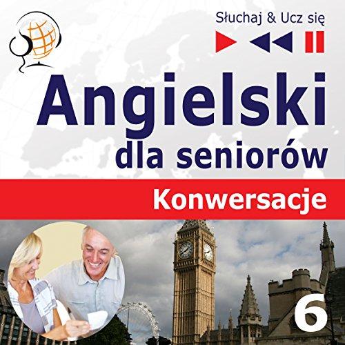Angielski dla seniorów - Konwersacje 6: Trening slówek i zwrotów (Sluchaj & Ucz sie) Titelbild