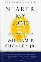 Nearer, My God: An Autobiography of Faith by William F. Buckley Jr.(1998-10-15)