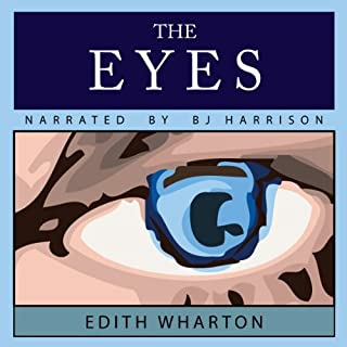The Eyes                   By:                                                                                                                                 Edith Wharton                               Narrated by:                                                                                                                                 B. J. Harrison                      Length: 51 mins     40 ratings     Overall 3.5