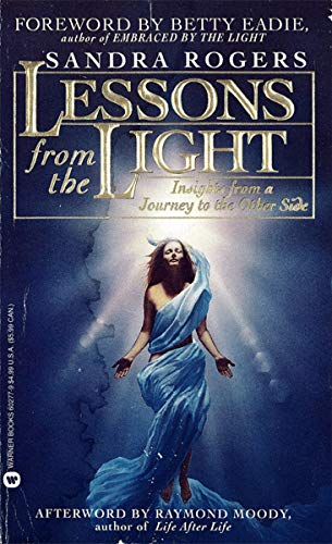 Lesson from the Light: Insights From a Journey to the Other Side