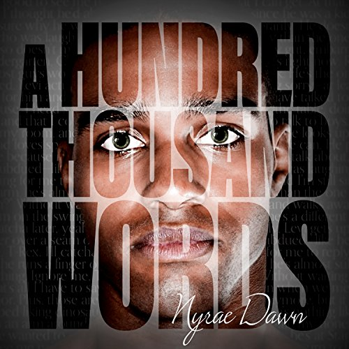 A Hundred Thousand Words                   By:                                                                                                                                 Nyrae Dawn                               Narrated by:                                                                                                                                 Sean Crisden                      Length: 5 hrs and 56 mins     227 ratings     Overall 4.5