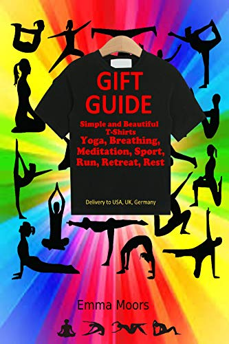 Gift Guide: Simple and Beautiful T-shirts Yoga,Breathing,Meditation,Sport, Run,Retreat,Rest (English Edition)