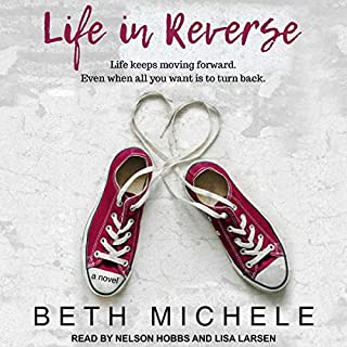 Life in Reverse                   By:                                                                                                                                 Beth Michele                               Narrated by:                                                                                                                                 Nelson Hobbs,                                                                                        Lisa Larsen                      Length: 11 hrs and 7 mins     3 ratings     Overall 3.0