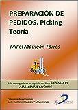 Preparación de pedidos (Picking). ( Este capitulo pertenece al libro Sistemas de almacenaje y picking )