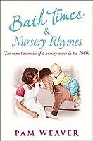 Bath Times and Nursery Rhymes: The Memoirs of a Nursery Nurse in the 1960s