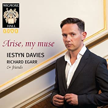 Arise, My Muse - Wigmore Hall Live