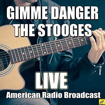 Gimme Danger (Live)