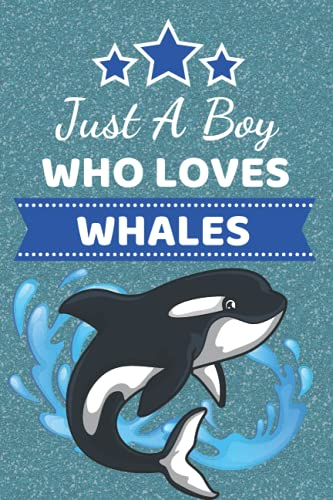 Just A Boy Who Loves Whales: Whale Gifts. This Whale Notebook / Journal is 6x9in with 110+ lined ruled pages, Great for Birthdays Christmas & all ... for Boys. Rotty Dog Gifts. Whale For Kids.