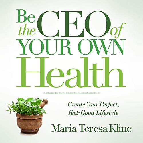 Be the CEO of Your Own Health audiobook cover art