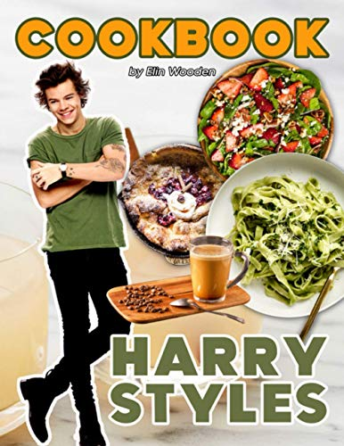 Harry Styles Cookbook: Lots Of Easy Comfort Recipes With Harry Styles Theme For Adults Exploring Cooking Fun