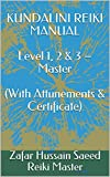 KUNDALINI REIKI MANUAL Level 1, 2 & 3 – Master (With Attunements & Certificate)