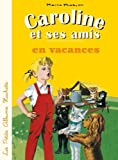 Caroline ET Ses Amis: Caroline ET Ses Amis En Vacances by Pierre Probst (2013-04-10)