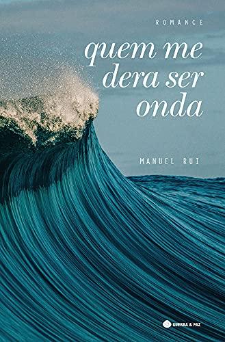 Quem Me Dera Ser Onda (Portuguese Edition)