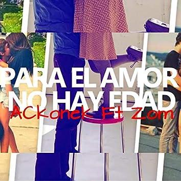 PARA EL AMOR NO HAY EDAD (feat. Zom)