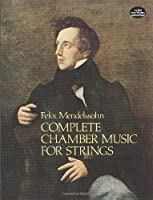 Complete Chamber Music for Strings (Dover Chamber Music Scores) by Felix Mendelssohn Music Scores(1978-09-01)