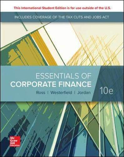 Compare Textbook Prices for Essentials of Corporate Finance 10 Edition ISBN 9781260565560 by Ross, Stephen,Westerfield, Randolph,Jordan, Bradford