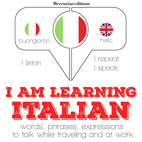 I am learning Italian     I Listen. I Repeat. I Speak.              By:                                                                                                                                 J. M. Gardner                               Narrated by:                                                                                                                                 Katie H.,                                                                                        Francesca                      Length: 3 hrs and 55 mins     1 rating     Overall 5.0